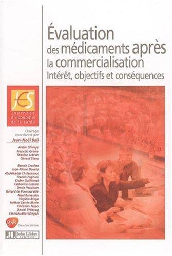 Evaluation des médicaments après la commercialisation : Intérêt, objectifs et conséquences: Journées d'Economie de la santé