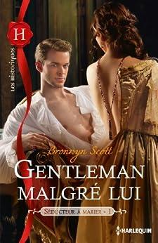 Gentleman malgré lui : T1 - Séducteur à marier par [Scott, Bronwyn]