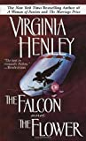 The Falcon and the Flower by Virginia Henley (1989-08-05)