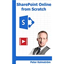 SharePoint Online from Scratch: Office 365 SharePoint from basics to advanced (English Edition)