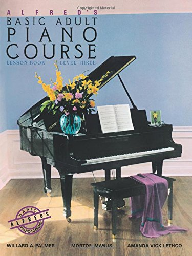 Alfred'S Basic Adult Piano Course: Lesson Book Level 3 Piano