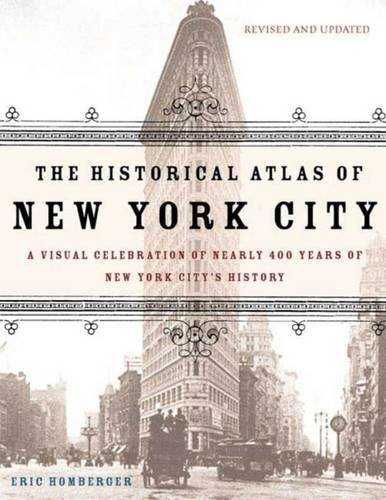 The Historical Atlas of New York City: A Visual Celebration of Nearly 400 Years of New York City's History por Eric Homberger