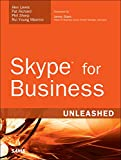 Skype for Business Unleashed: Skype for Business Unleashed