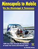 Minneapolis to Mobile: Via the Mississippi & Tennessee Rivers by Timothy Remus (2004-02-02)