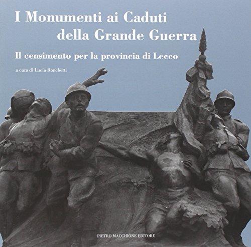 I monumenti ai caduti della grande guerra. Il censimento per la provincia di Lecco
