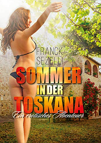 Sommer in der Toskana: ein erotisches Abenteuer von [Sezelli, Franck]