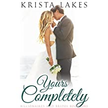 Yours Completely: A Cinderella Love Story (Billionaires and Brides Book 1) (English Edition)