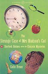 The Strange Case Of Mrs Hudson's Cat: or Sherlock Holmes Solves the Einstein Mysteries