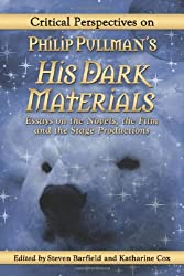Critical Perspectives on Philip Pullman's His Dark Materials: Essays on the Novels, the Film and the Stage Productions by Steven Barfield (2011-09-29)