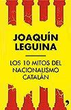 Los 10 mitos del nacionalismo catalán