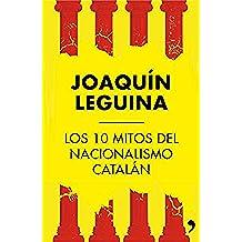 Los 10 mitos del nacionalismo catalán (Fuera de Colección)