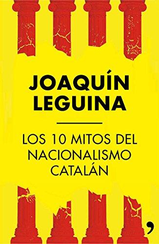 Los 10 mitos del nacionalismo catalán por Joaquín Leguina