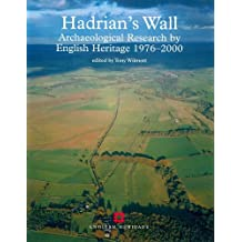 Hadrian's Wall: Archaeological research by English Heritage 1976-2000
