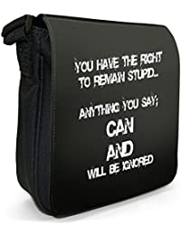You Have The Right To Remain Stupid Police Small Black Canvas Shoulder Bag / Handbag