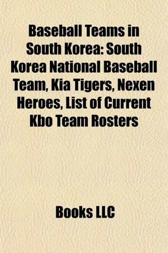 baseball-teams-in-south-korea-south-korea-national-baseball-team-kia-tigers-nexen-heroes-list-of-cur