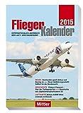 FliegerKalender 2015: Internationales Jahrbuch der Luft- und Raumfahrt