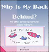 Why is my Back Behind? And other tempting poems for Cheeky Monkeys