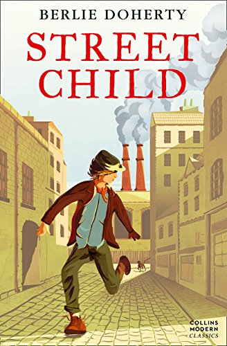 Street Child (Collins Modern Classics) por Berlie Doherty
