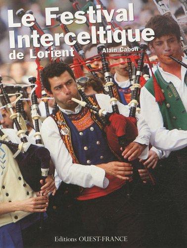 Festival interceltique de Lorient : Quarante ans a...