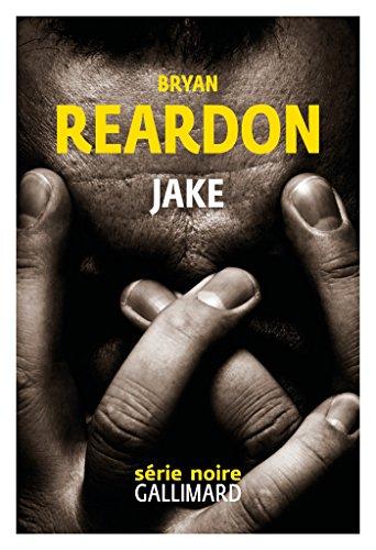 Jake (Série noire) par Bryan Reardon