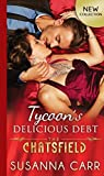 Tycoon's Delicious Debt (Mills & Boon M&B) (The Chatsfield, Book 15)