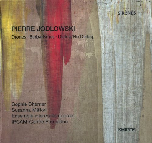Jodlowski : Drones - Barbarismes - Dialog/no Dialog. Intercontemporain, Mälkki.