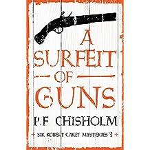 A Surfeit of Guns (Sir Robert Carey Mysteries Book 3)