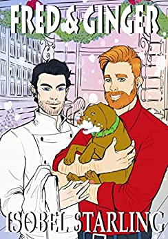 Fred and Ginger: A Christmas M/M Romantic Comedy Short Story by [Starling, Isobel]
