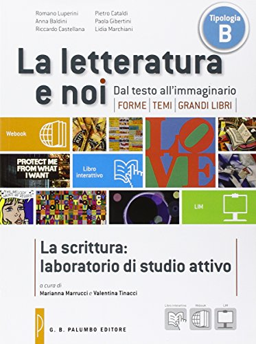 La letteratura e noi La scrittura: Laboratorio di studio attivo Con e-book. Con espansione online. Per le Scuole superiori