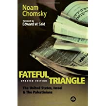 Fateful Triangle - New Edition: The United States, Israel and the Palestinians