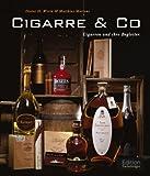 Cigarre Co: Cigarren und ihre Begleiter - Dieter H.Wirtz, Matthias Martens