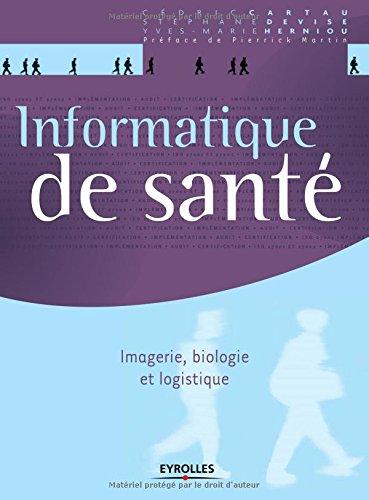 Informatique de santé: Imagerie, biologie et logistique.