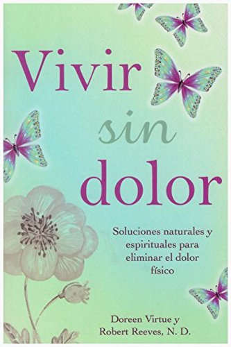 VIVIR SIN DOLOR SOLUCIONES NAT por Doreen Virtue