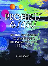 Prophets & Sages : An Illustrated Guide to Underground and Progressive Rock 1967-1975