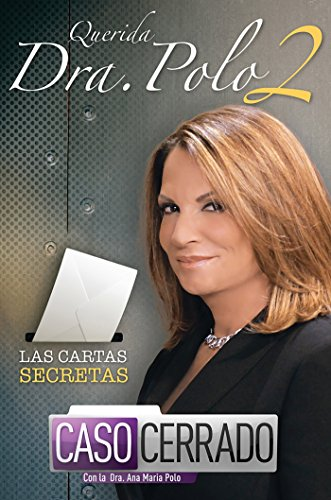 Querida Dra. Polo 2: Las Cartas Secretas de Caso Cerrado / Dear Dr. Polo 2: The Secret Letters of