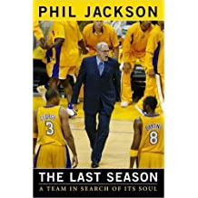 The Last Season: A Team In Search Of Its Soul, by Phil Jackson, SIGNED, HBDJ by SIGNED & Inscribed by Author Phil Jackson (2004-05-03)