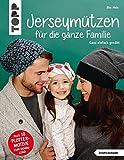 Jerseymützen für die ganze Familie (kreativ.kompakt.): Ganz einfach genäht. Mit Schnittmusterbogen. Plus 10 Plottermotive zum Download
