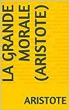 La Grande Morale (Aristote) - Format Kindle - 0,99 €