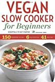 Telecharger Livres Vegan Slow Cooker for Beginners Essentials to Get Started by Rockridge Press 2013 Paperback (PDF,EPUB,MOBI) gratuits en Francaise