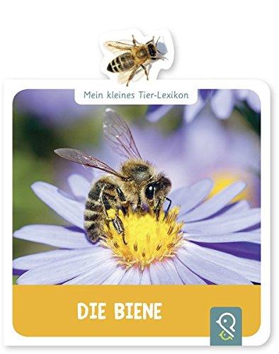 Die Biene: Mein kleines Tier-Lexikon