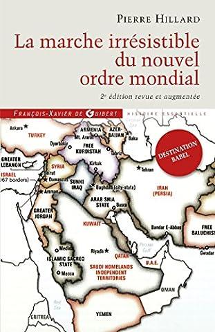 La marche irrésistible du nouvel ordre mondial: L'échec de la