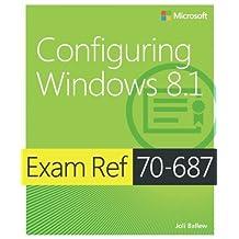 Exam Ref 70-687 Configuring Windows 8.1 (MCSA) by Joli Ballew (2014-03-25)