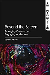 Beyond the Screen: Emerging Cinema and Engaging Audiences