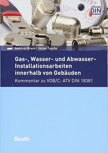 Gas-, Wasser- und Abwasser-Installationsarbeiten innerhalb von Gebäuden: Kommentar zu VOB/C: ATV DIN 18381 (Beuth Kommentar) Din Installation