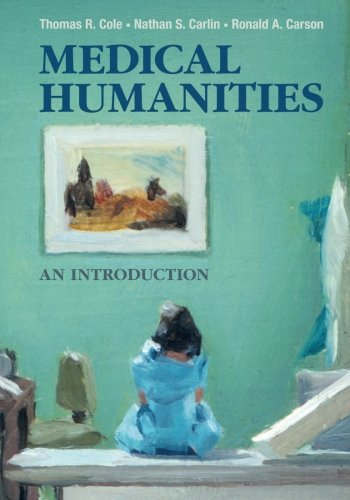 Medical Humanities: An Introduction por Thomas R. Cole