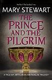 The Prince and the Pilgrim (Arthurian Saga Book 5)