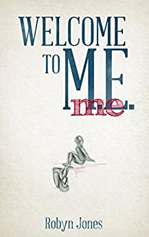 Welcome to ME (English Edition) di [Jones, Robyn]