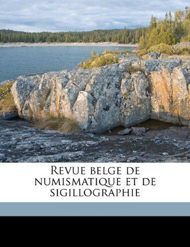 Revue Belge de Numismatique Et de Sigillographi, Volume 44