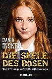 Die Seele des Bösen von Dania Dicken