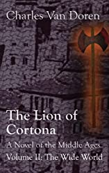 The Lion of Cortona: The Wide World (Volume II) (English Edition)